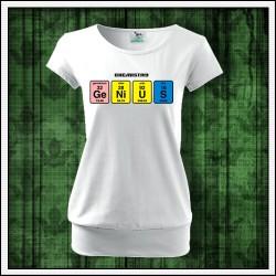 Vtipné dámske tričká s patentom Genius