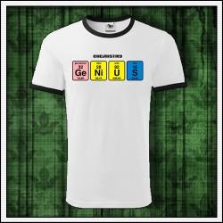 Vtipné unisex dvojfarebné tričká Genius