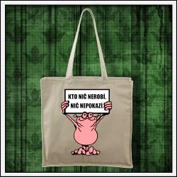 Vtipné tašky Kto nič nerobí, nič nepokazí
