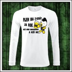 Vtipné pánske 180 g. dlhorukávové tričká Pijem iba 2-krát za rok