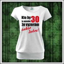 Vtipné dámske tričká s patentom Vyzerám takto dobre