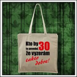 Vtipná taška Vyzerám takto dobre