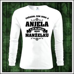 Panske tričko darček pre manžela požiadal som Boha o Anjela a on mi zoslal moju manželku