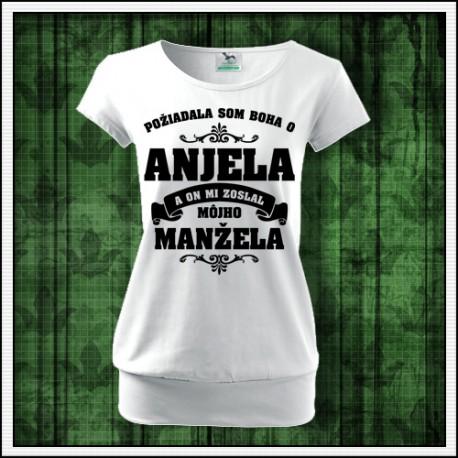 Dámske tričko Požiadala som Boha o Anjela a on mi zoslal môjho manžela