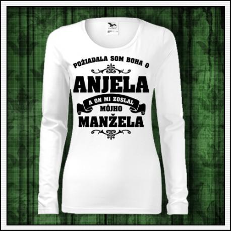 Dámske dlhorukávové tričko Požiadala som Boha o Anjela a on mi zoslal moju mnaželku