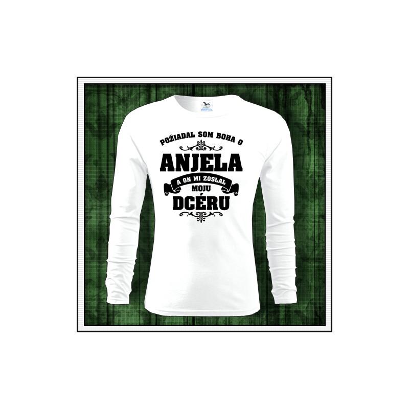 040d301c2f4d Panske tričko s dlhým rukávom Požiadal so Boha o Anjela a on mi zoslal moju  dcéru ...