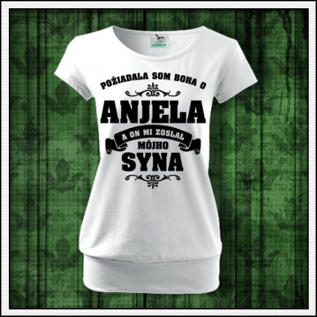 Dámske tričko pre mamu Požiadala som Boha o Anjela a on mi zoslal môjho syna