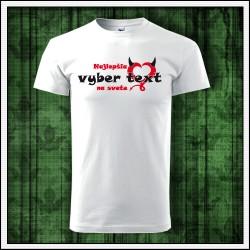 Vtipné unisex tričko Najlepšia ..... na svete