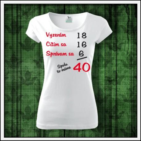 Vtipné dámske tričká Spolu to máme...