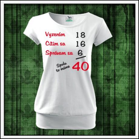 Vtipné darčeky dámske tričká na narodeniny s patentom Spolu to máme...