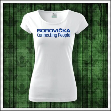 Vtipny darcek, tricko Borovicka connecting people