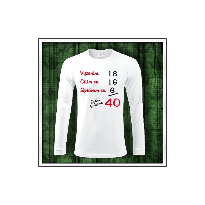 0cbba4d95deb Vtipné pánske dlhorukávové tričko na narodeniny spolu to máme