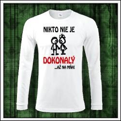 Vtipné pánske dlhorukávové tričko Nikto nie je dokonalý