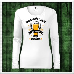 Vtipné dámske dlhorukávové tričká Dodržujem pivný režim
