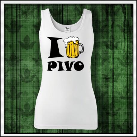 Vtipné dámske tielko I Love Pivo, tielko milujem pivo