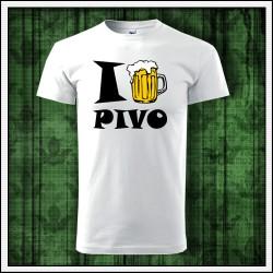 Vtipné unisex tričká I Love Pivo