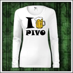 Vtipné dámske dlhorukávové tričká I Love Pivo