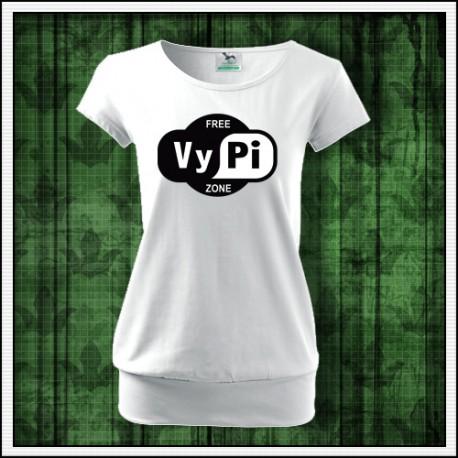 Vtipné dámske tricko s patentom Free VyPi Zone