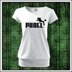 vtipný darček vtipné dámske tričko s patentom Pudel