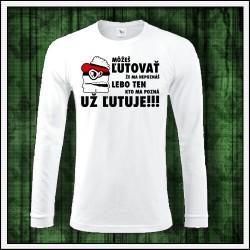 Vtipné pánske 180 g. dlhorukávové tričká Môžeš ľutovať