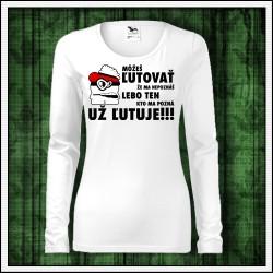 Vtipné dámske dlhorukávové tričko Môžeš ľutovať