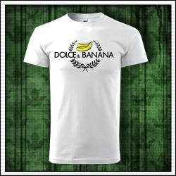 Vtipne unisex biele tricko Dolce & Banana