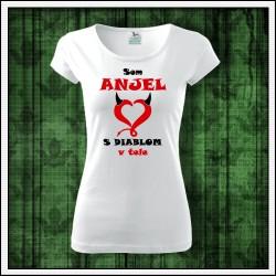 Vtipné dámske tričko Som anjel s diablom v tele