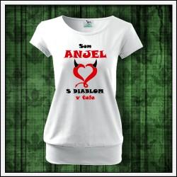 Vtipné dámske tričko s patentom Som anjel s diablom v tele