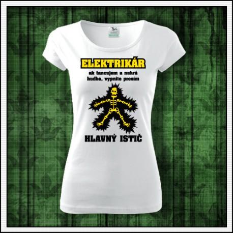 Vtipné dámske tričko Elektrikár