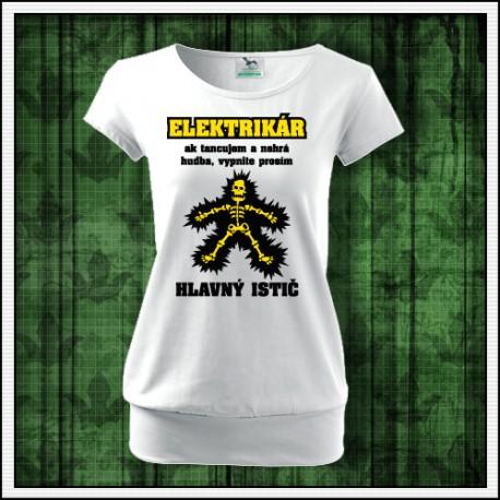 Vtipné dámske tričko s patentom Elektrikár