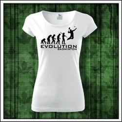 Vtipné dámske tričko Evolúcia bedminton