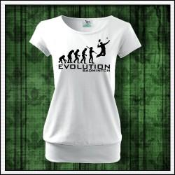 Vtipne damske tricko s patentom Evolution Badminton