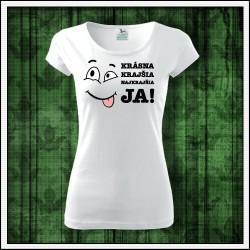 Vtipné dámske tričko Krásna krajšia najkrajšia JA