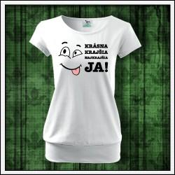 Vtipné dámske tričko s patentom Krásna krajšia najkrajšia JA, vianočný darček