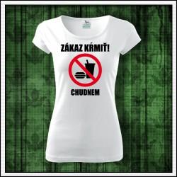 Vtipné dámske tričko na chudnutie Zákaz kŕmiť chudnem