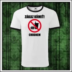 Vtipné unisex dvojfarebné tričká Zákaz kŕmiť