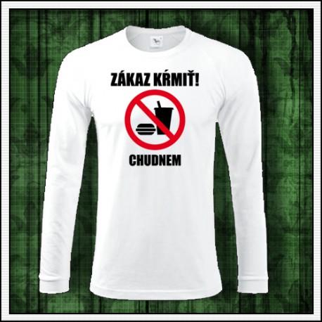 Vtipné pánske dlhorukávové tričko Zákaz kŕmiť chudnem