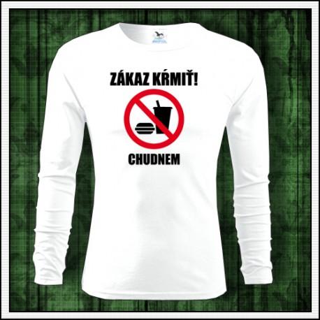 Vtipné pánske 160 g. dlhorukávové tričko Zákaz kŕmiť chudnem