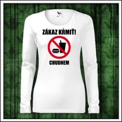 Vtipné dámske dlhorukávové tričko Zákaz kŕmiť chudnem, vtipný vianočný darček