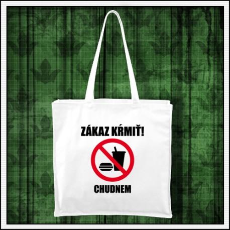 Vtipná taška Zákaz kŕmiť chudnem