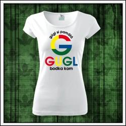 Vtipné dámske tričká Gugl bodka kom