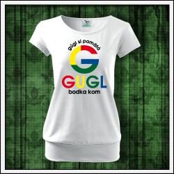 Vtipné dámske tričká s patentom Gugl bodka kom