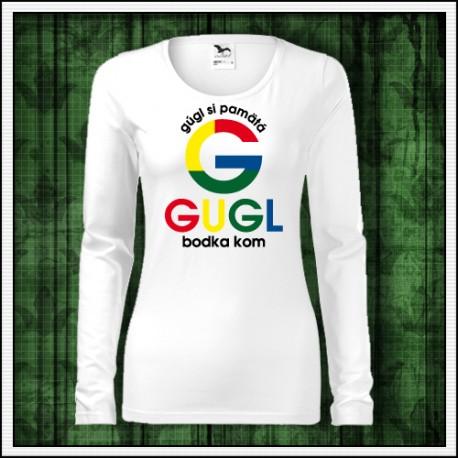 Vtipné dámske dlhorukávové tričko Gugl si pamätá