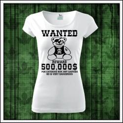 Vtipné dámske tričká Hľadá sa plyšový macko