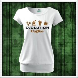 Vtipné dámske tričká s patentom Evolution Coffee