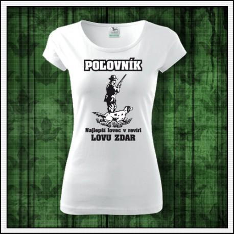 Vtipné dámske tričko pre poľovníčku lovu zdar