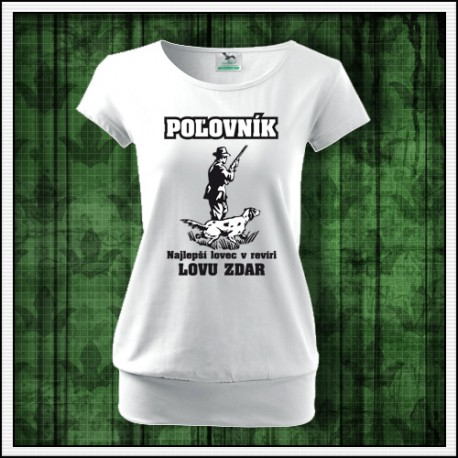 Vtipné dámske tričko s patentom pre poľovníčku