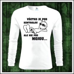 Vtipné pánske 160g. dlhorukávové tričká Všetko je pod kontrolou