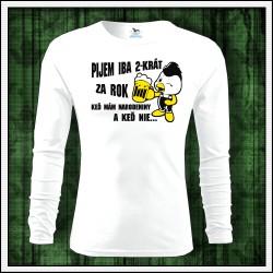 Vtipné pánske 160g. dlhorukávové tričká Pijem iba 2-krát za rok