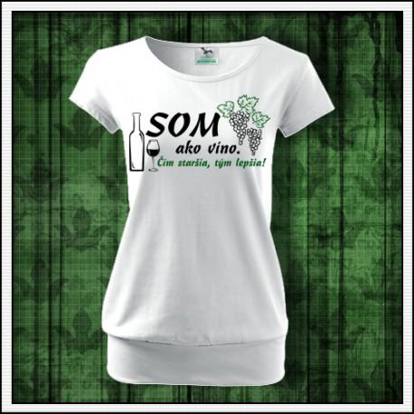 tričko k narodeninám pre ženu Som ako víno